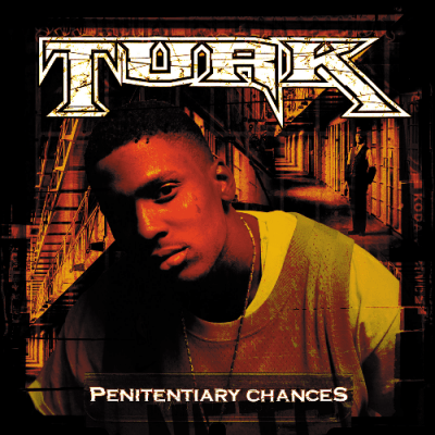 Turk - 2004 - Penitentiary Chances