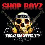 Shop Boyz – 2007 – Rockstar Mentality
