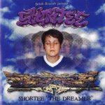 Shortee – 2000 – The Dreamer