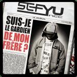 Sefyu – 2008 – Suis-Je Le Gardien De Mon Frere