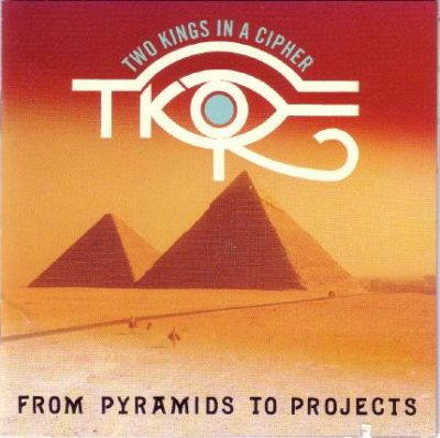 Two Kings In A Cipher - 1991 - From Pyramids To Projects