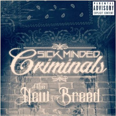 SickMinded Criminals - 2018 - The New Breed