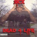 Sicx – 1995 – Dead 4 Life