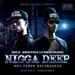 Sicx & Brotha Lynch Hung – 1998 – Nigga Deep (The First Recordings) [2020-Digitally Remastered]