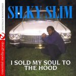 Silky Slim – 1994 – I Sold My Soul To The Hood (2017-Remaster)