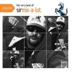 Sir Mix-A-Lot – 2009 – Playlist: The Very Best Of Sir Mix-A-Lot