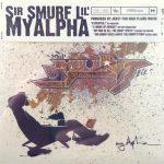 Sir Smurf Lil' – 2006 – My Alpha