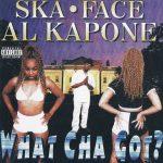Ska-Face Al Kapone – 1997 – What Cha Got?