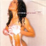 Skin Deep – 1996 – Get U Open