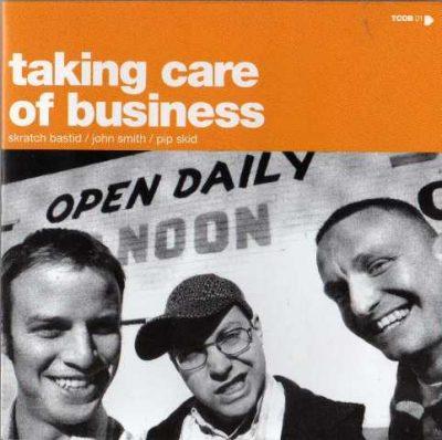 Skratch Bastid, Pip Skid & John Smith - 2005 - T.C.O.B. (Taking Care Of Business)