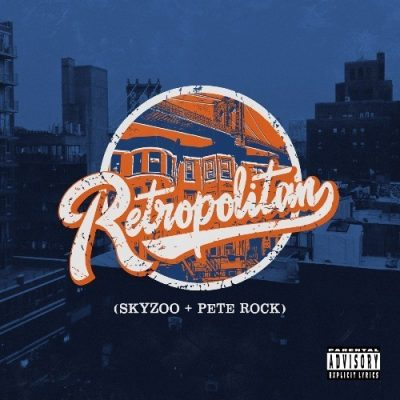 Skyzoo & Pete Rock - 2019 - Retropolitan