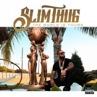 Slim Thug - 2017 - The World Is Yours