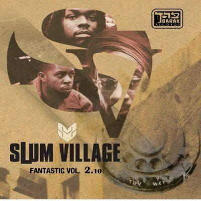 Slum Village - 2010 - Fantastic Vol. 2.10