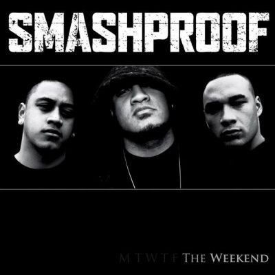 Smashproof - 2009 - The Weekend