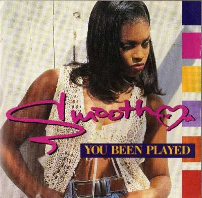 Smooth - 1993 - You Been Played