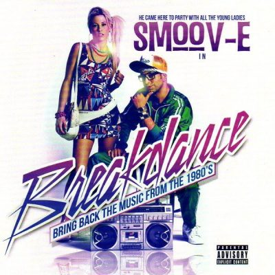 Smoov-E - 2013 - Breakdance (Bring Back The Music From The 1980's)