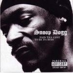 Snoop Dogg – 2002 – Paid Tha Cost To Be Da Bo$$