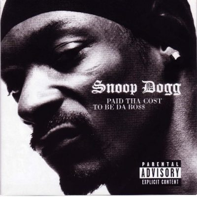Snoop Dogg - 2002 - Paid Tha Cost To Be Da Bo$$