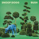 Snoop Dogg – 2015 – Bush