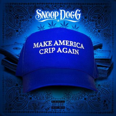 Snoop Dogg - 2017 - Make America Crip Again EP