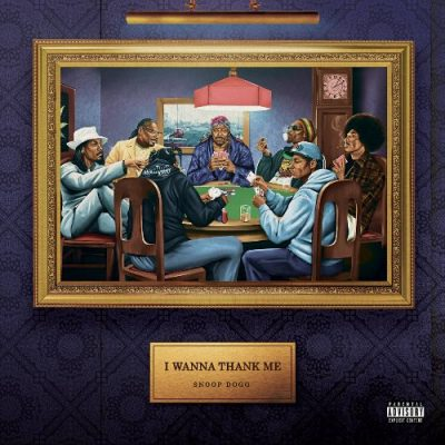 Snoop Dogg - 2019 - I Wanna Thank Me