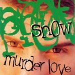 Snow – 1995 – Murder Love