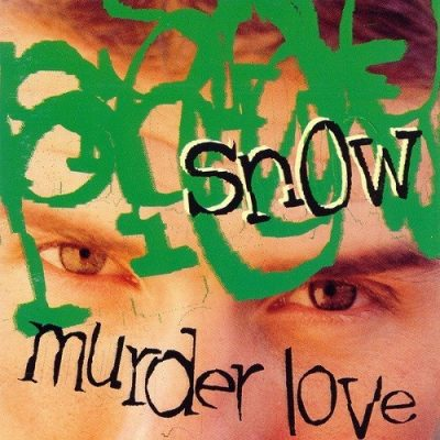 Snow - 1995 - Murder Love