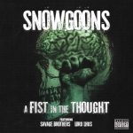 Snowgoons – 2009 – A Fist In The Thought