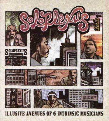 Soloplexus - 2005 - Illusive Avenues Of 6 Intrinsic Musicians