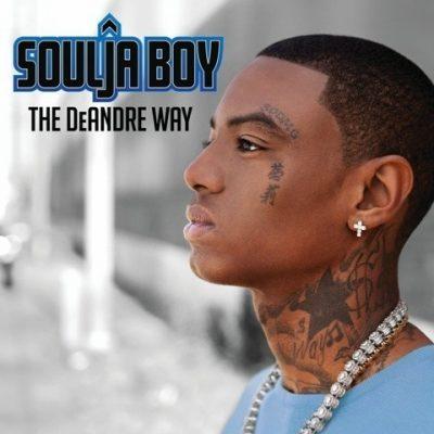Soulja Boy - 2010 - The DeAndre Way (Deluxe Edition)
