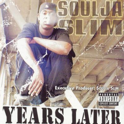 Soulja Slim - 2002 - Years Later