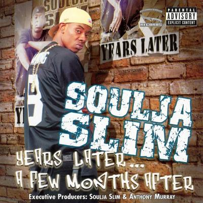 Soulja Slim - 2003 - Years Later... A Few Months After