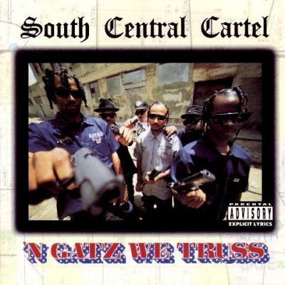 South Central Cartel - 1994 - 'N Gatz We Truss