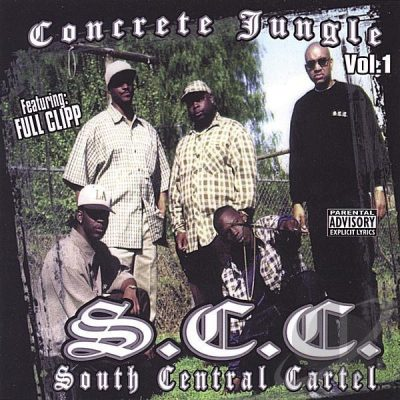 South Central Cartel - 1999 - Concrete Jungle (Vol. 1) (2004-Reissue)