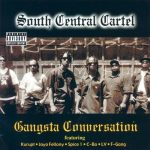 South Central Cartel – 2001 – Gangsta Conversation