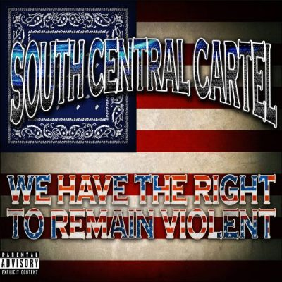 South Central Cartel - 2002 - We Have The Right To Remain Violent