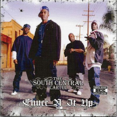 South Central Cartel - 2009 - Chucc N It Up