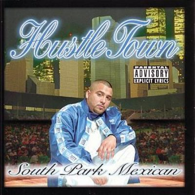 South Park Mexican - 1999 - Hustle Town