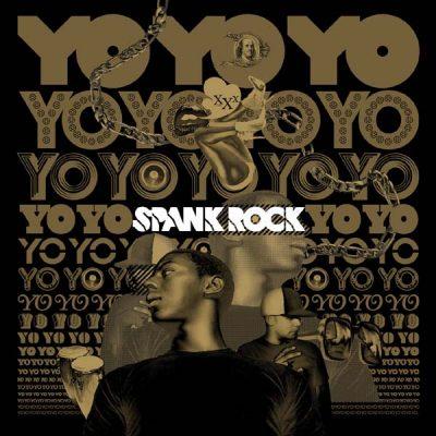 Spank Rock - 2006 - YoYoYoYoYo