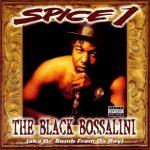 Spice 1 – 1997 – The Black Bossalini (a.k.a. Dr. Bomb From Da Bay)
