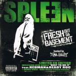Spleen – 2009 – Fresh Out Da Basement