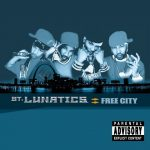 St. Lunatics – 2001 – Free City