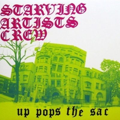 Starving Artists Crew - 2004 - Up Pops The SAC