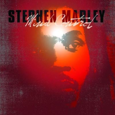 Stephen Marley - 2007 - Mind Control (Special Edition)