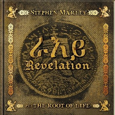 Stephen Marley - 2011 - Revelation Pt.1: The Root Of Life