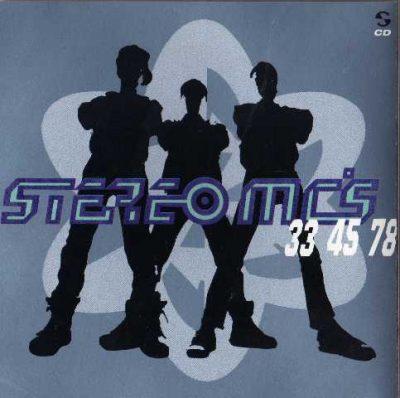 Stereo MC's - 1989 - 33-45-78