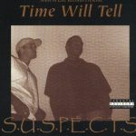 S.U.S.P.E.C.T.S. – 1999 – Time Will Tell