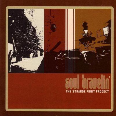 Strange Fruit Project - 2004 - Soul Travelin'