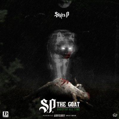 Styles P - 2019 - S.P. The GOAT: Ghost Of All Time