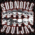 Subnoize Souljaz – 2005 – Subnoize Souljaz